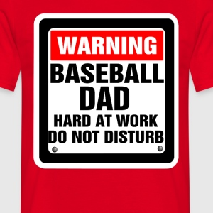 Warning Baseball Dad Hard At Work Do Not Disturb T-Shirts - Men's T-Shirt