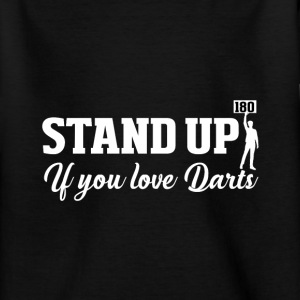 Stand up Dart T-Shirts - Teenager T-Shirt