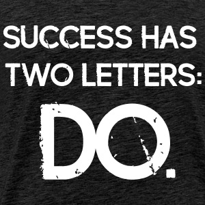 Funny Quotes: Success has 2 Letters - DO T-Shirts - Men's Premium T-Shirt