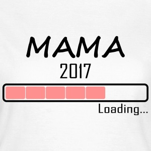 Mama Loading 2017 T-Shirts - Frauen T-Shirt
