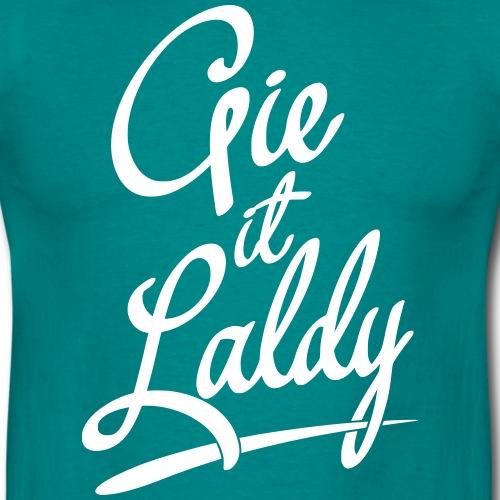 Gie It Laldy