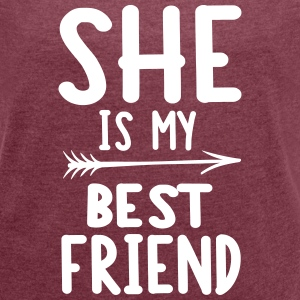 She is my best friend - left T-shirts - Vrouwen T-shirt met opgerolde mouwen