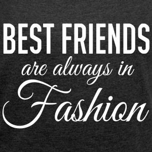 Best friends are always in fashion Camisetas - Camiseta con manga enrollada mujer