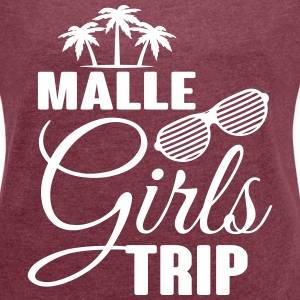 Malle Girls Trip T-Shirts - Women's T-shirt with rolled up sleeves