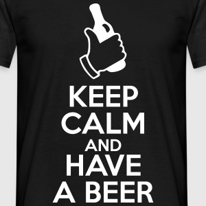 Keep calm and have a beer  - Männer T-Shirt