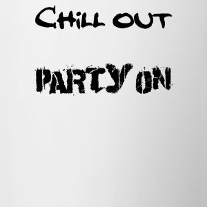 Tasse Chill out - Party on - Tasse zweifarbig