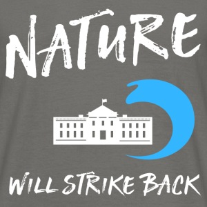 Nature will strike back - Männer T-Shirt