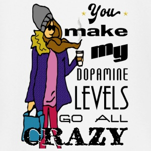 You make my dopamine levels go all crazy! Baby Langarmshirts - Baby Langarmshirt