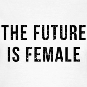 Vintage Look: The Future Is Female T-Shirts - Women's T-Shirt