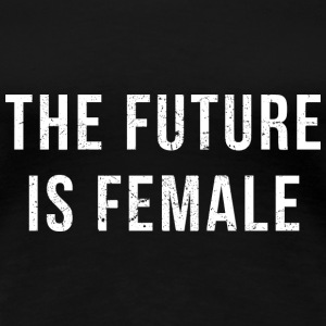 The Future Is Female (white print) Tee shirts - T-shirt Premium Femme