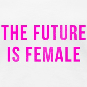 The Future Is Female Magliette - Maglietta Premium da donna