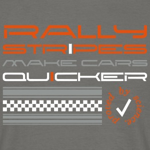 Rallystripes make cars quicker T-Shirts - Männer T-Shirt