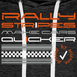 Rallystripes make cars quicker Hoodies & Sweatshirts - Men's Premium Hoodie