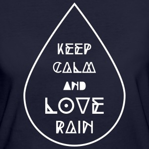 keep calm and love rain Regentropfen Regen Wetter T-shirts - Vrouwen Bio-T-shirt