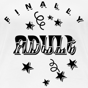 Finally Adult 1C T-Shirts - Frauen Premium T-Shirt