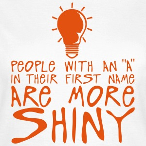 people with a more shiny zitat ampoule T-Shirts - Frauen T-Shirt