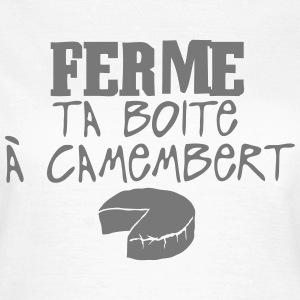 ferme boite camembert citation Tee shirts - T-shirt Femme