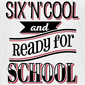 Six, cool and ready for school 2C T-Shirts - Kinder Premium T-Shirt