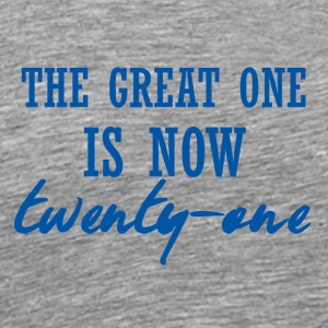21. Geburtstag: The great one is now twenty-one - Männer Premium T-Shirt