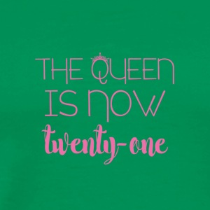21. Geburtstag: The Queen is now twenty-one - Männer Premium T-Shirt