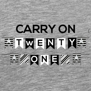 21. Geburtstag: Carry on - Twenty One - Männer Premium T-Shirt