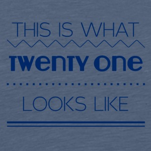 21. Geburtstag: This is what twenty one looks like - Männer Premium T-Shirt