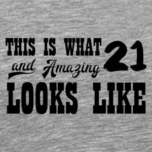 21. Geburtstag: This is what 21 and Amazing ... - Männer Premium T-Shirt