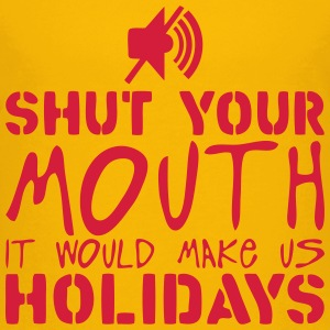 shut up mouth make holidays quote Shirts - Teenage Premium T-Shirt