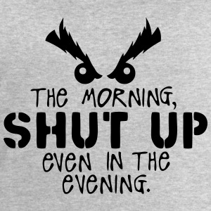 morning shut up evening quote Hoodies & Sweatshirts - Men's Sweatshirt by Stanley & Stella