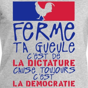 ferme gueule dictature cause democratie Sweat-shirts - Sweat-shirt Homme Stanley & Stella