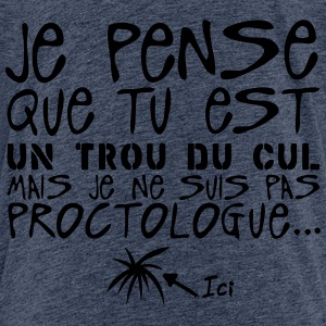 trou cul proctologue insulte citation Tee shirts - T-shirt Premium Ado