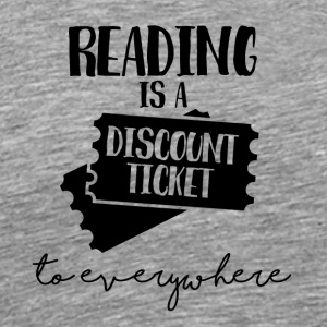 Nerd / Nerds: Reading is a Dicount-Ticket to ... - Männer Premium T-Shirt