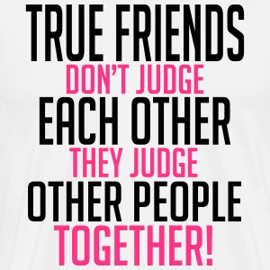 True friends judge together T-shirts - Mannen Premium T-shirt