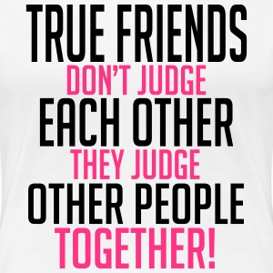 True friends judge together T-Shirts - Women's Premium T-Shirt