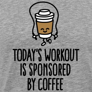 Today's workout is sponsored by coffee T-shirts - Mannen Premium T-shirt