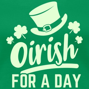 Oirish for a day T-Shirts - Women's Premium T-Shirt