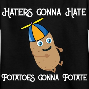Haters gonna Hate Potatoes gonna potate Shirts - Kinderen T-shirt
