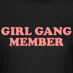 Girl gang member T-Shirts - Women's T-Shirt