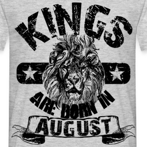 Kings Are Born In August  T-Shirts - Männer T-Shirt