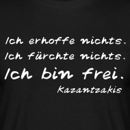Motiv ~ Kazantzakis Herren T  Shirt: Ich erhoffe nichts.