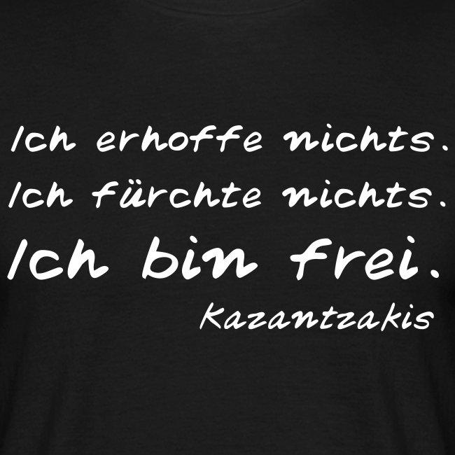 Kazantzakis Herren T  Shirt: Ich erhoffe nichts.