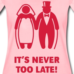 It's Never Too Late! (Mature Couple / Wedding) T-Shirts - Women's Premium T-Shirt