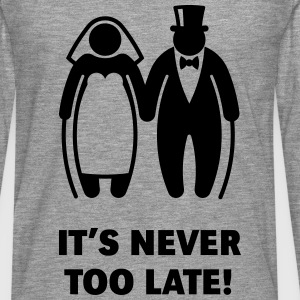 It's Never Too Late! (Mature Couple / Wedding) Long sleeve shirts - Men's Premium Longsleeve Shirt