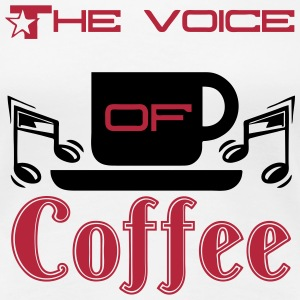 The Voice of Coffee - Frauen Premium T-Shirt