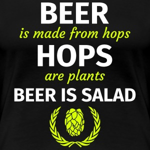Beer comes from hops Hops are plants Beer is salad T-Shirts - Frauen Premium T-Shirt
