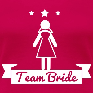 Team Bride Wedding Bridesmaids Stag Hen night do - Women's Premium T-Shirt