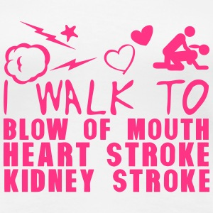walk blow mouth heart stroke kidney  T-Shirts - Women's Premium T-Shirt
