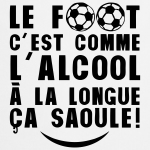 football alcool longue saoule citation Tabliers - Tablier de cuisine