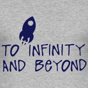 to infinity and beyond Zitat Fixierer T-Shirts - Männer Slim Fit T-Shirt