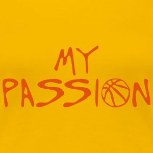 basketball my passion citation sport Tee shirts - T-shirt Premium Femme